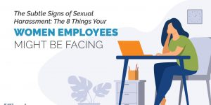 8 Subtle Signs of Sexual Harassment