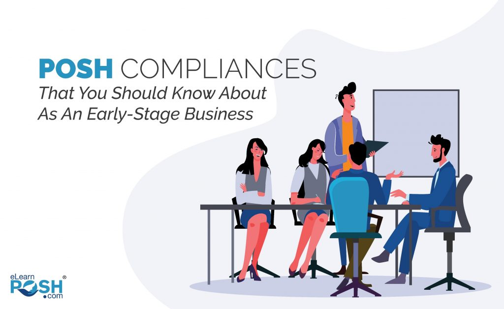 7 POSH Compliances That You Should Know About As An Early-Stage Business